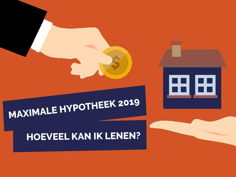 Maximale hypotheek in 2019. Hoeveel kun je lenen.
